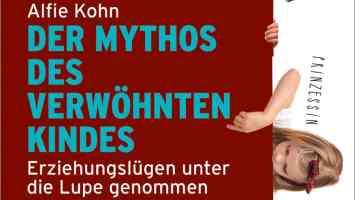 Buchcover: Der Mythos des verwöhnten Kindes: Erziehungslügen unter die Lupe genommen