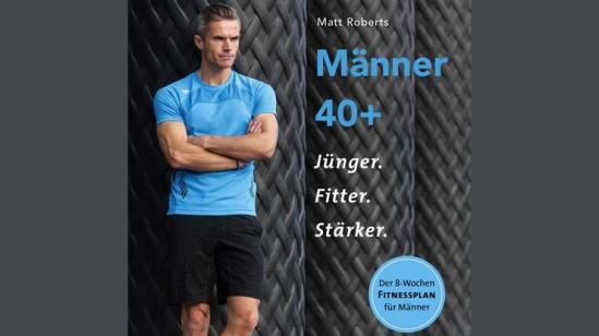 Buch-Cover: Männer 40+ Jünger. Fitter. Stärker.