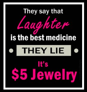 Laughter is the best medicine - $5 Jewelry
