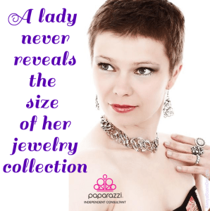 A lady never reveals the size of her jewelry collection
