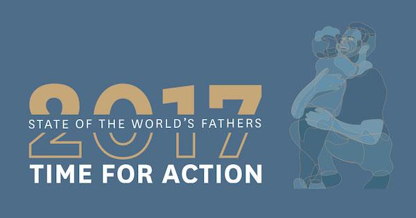 Papás ¡¡Tiempo para la Acción!! Estado de los padres del Mundo 2017