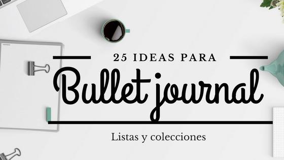 25 ideas para bullet journal