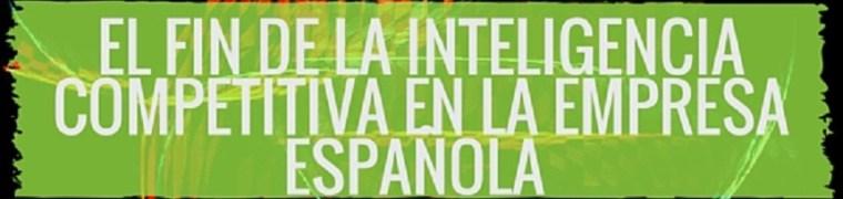 El fin de la inteligencia competitiva en la empresa española… es hora del análisis de datos total