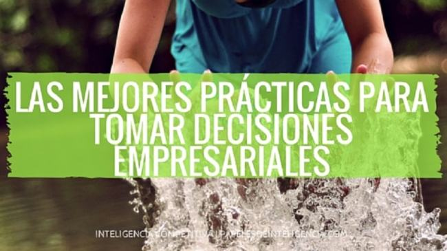 mejores prácticas para tomar decisiones empresariales