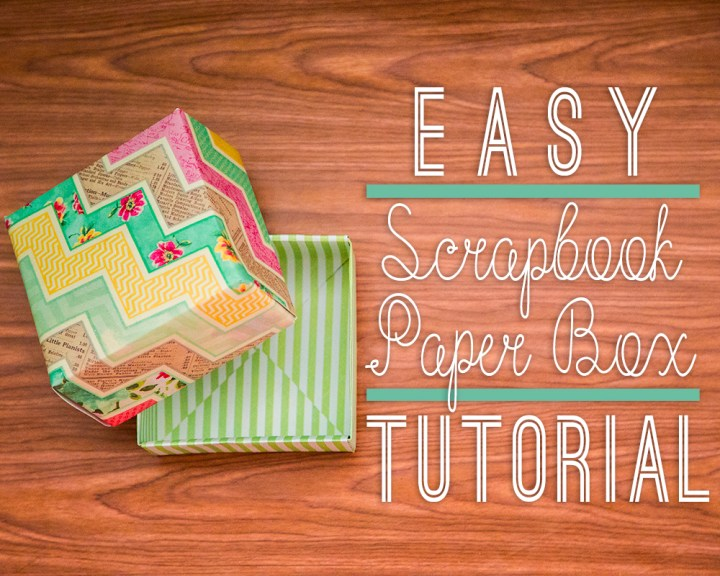 Easy Scrapbook Paper Box Tutorial Paper And Landscapes