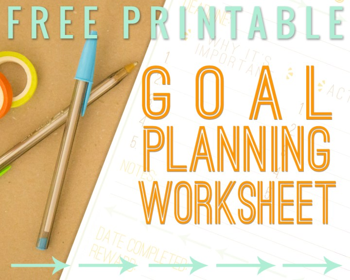 Free Printable – Goal Planning Worksheet