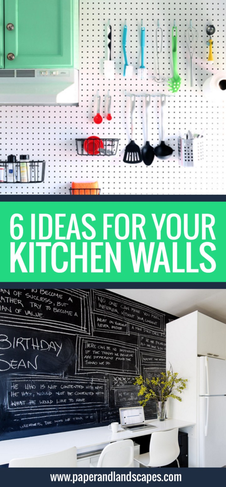 6 Ideas For Your Kitchen Walls - PIN - Paper and Landscapes