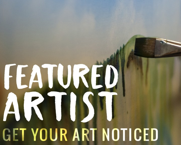 Featured Artist: Get your art noticed!