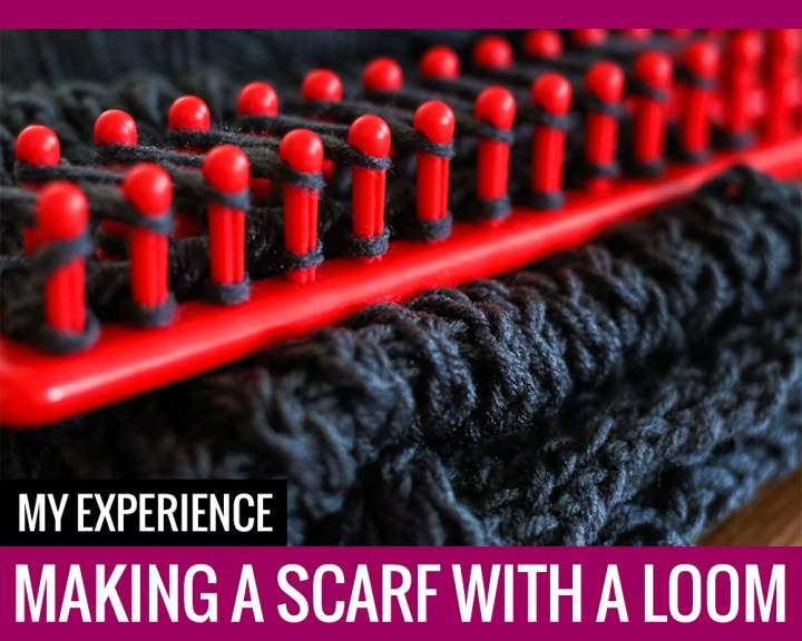 My Experience Making a Scarf with a Loom