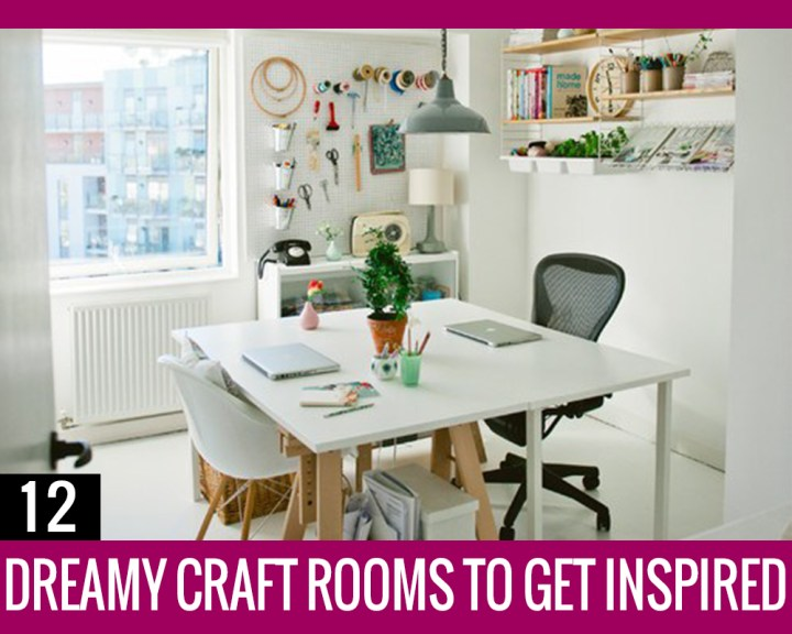 12 Dreamy Craft Rooms To Get Inspired