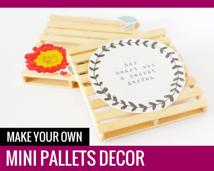 Make your own MINI PALLETS DECOR