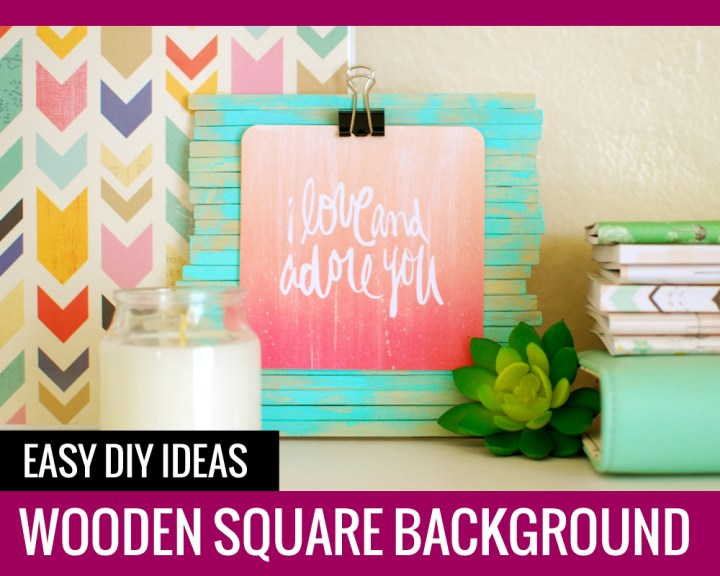 Wooden Square Background – Easy DIY Ideas