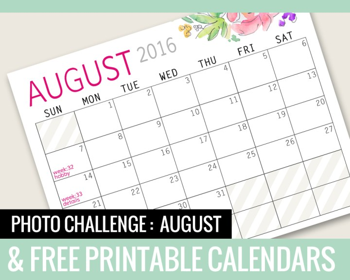 Photo Challenge for AUGUST and Free Calendars