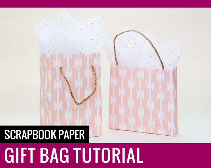Scrapbook Paper Gift Bag Tutorial