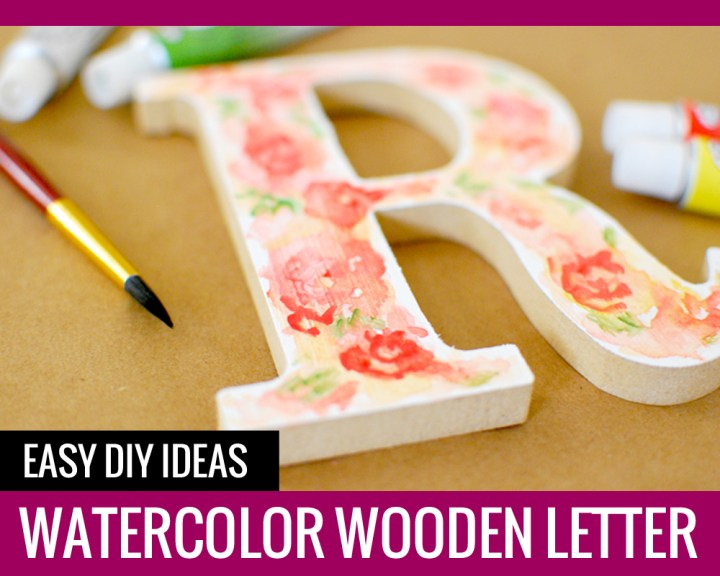 Watercolor Wooden Letter – Easy DIY Ideas
