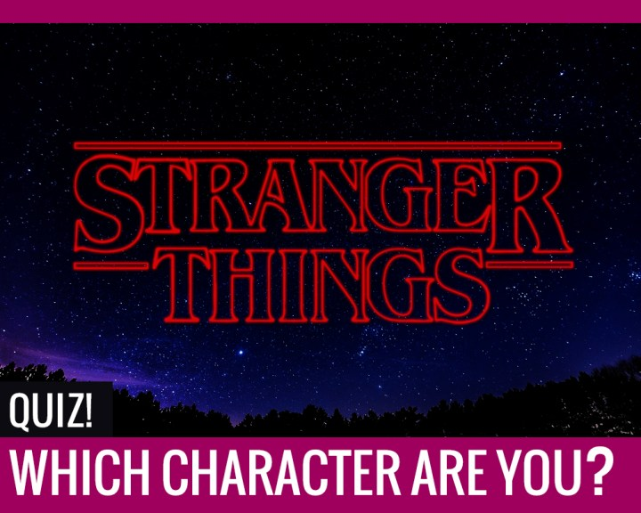 Which Stranger Things Character Are You?