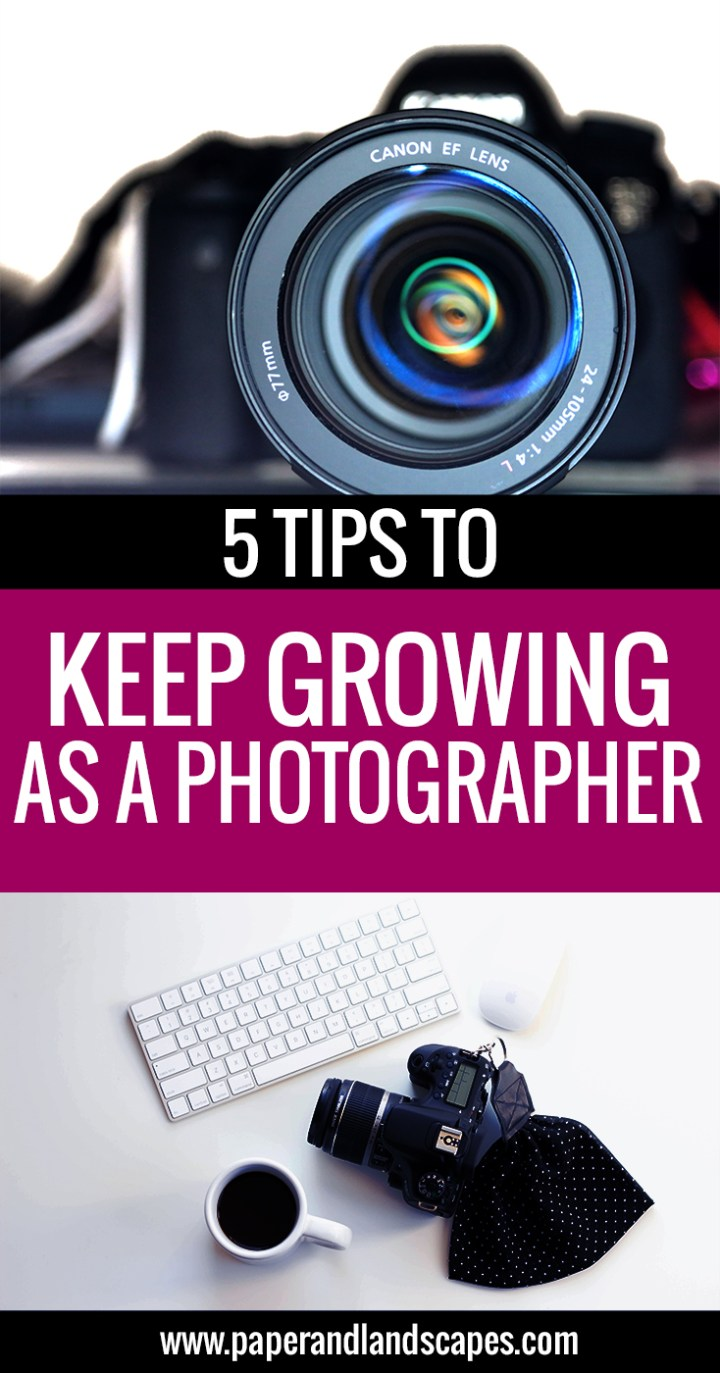 5-tips-to-keep-growing-as-a-photographer-paper-and-landscapes-pinterest