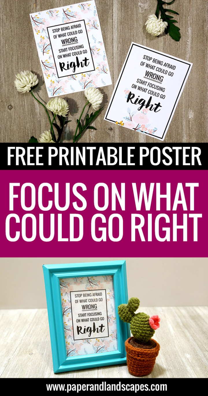 focus-on-what-could-go-right-paper-and-landscapes-free-printable-pinterest