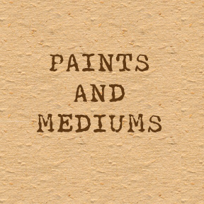 Paints and Mediums