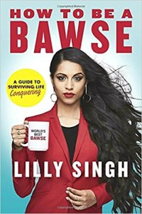 Image of book cover of How to Be A Bawse by Lilly Singh