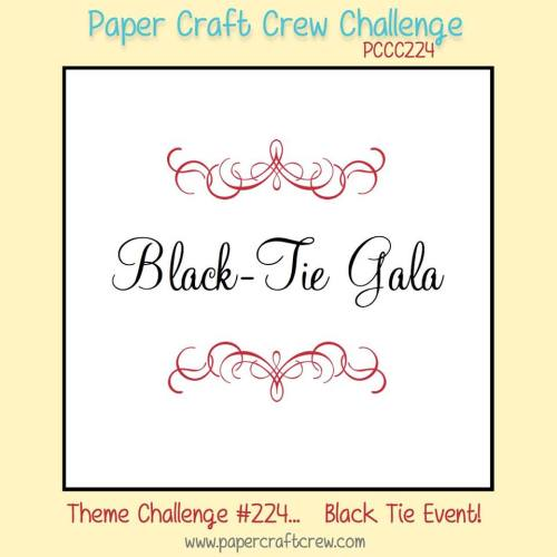 Join me for a Black Tie Gala event with the Paper Craft Crew and play along with Challenge 224. #pcc2016 #themechallenge #blacktie www.papercraftcrew.com