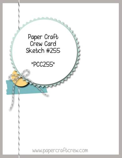 Play along with the Paper Craft Crew Sketch Challenge 255!  Visit www.papercraftcrew.com  #sketch #sketchchallenge #stampinup #sunnygirlscraps #playalong #cardmaking #papercrafting #papercraft #scrapbooking #handmade #rubberstamping #cards