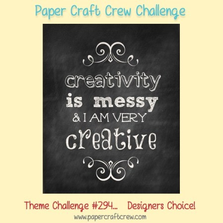 creativity is messy and I am very creative sign featuring a designers choice challenge