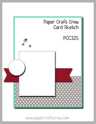Paper Craft Crew Vertical Card Sketch Challenge with large rectangle and smaller rectangle and a small circle. PCC325