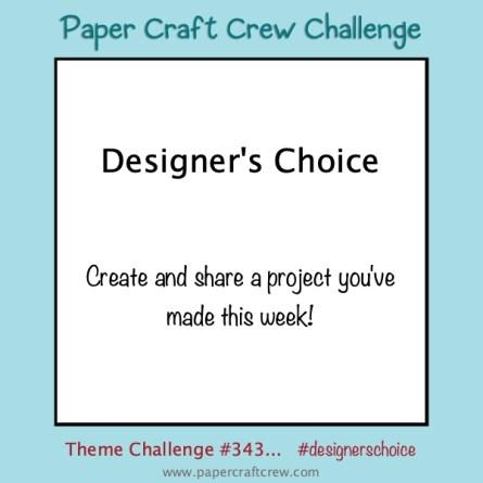 Paper Craft Crew Designer's Choice Challenge PCC343