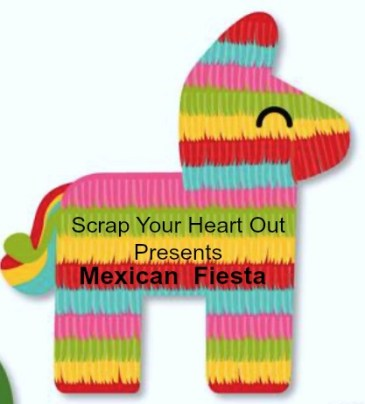 Mexican Fiesta Retreat, paper crafting, safe an