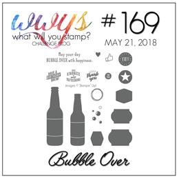 What Will You Stamp? Challenge WWYS169 - Bubble Over (May 21 to 26, 2018)