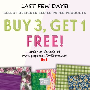 Buy 3 Get 1 free on selected Designer Series Paper Packs from Stampin' Up! ends July 31st, 2018.