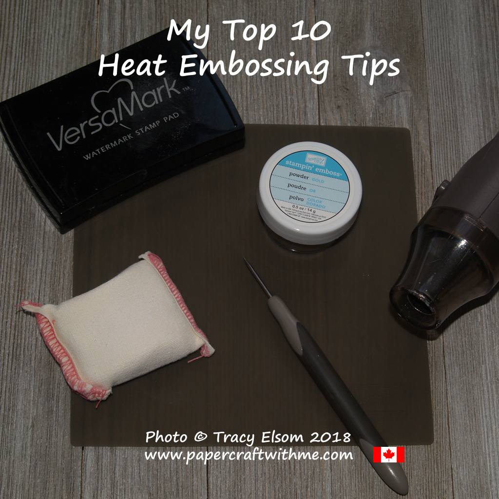Top 10 heat embossing tips from Independent Stampin' Up! Demonstrator Tracy Elsom