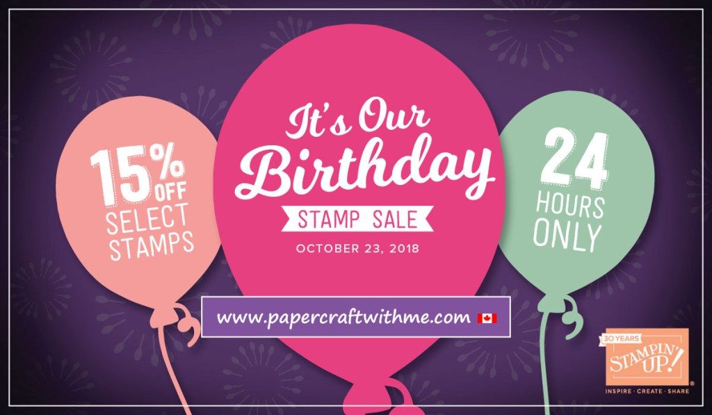 Save 15% on selected stamp sets from Stampin' Up! during their 1 day 30th birthday promotion. Order via my online store October 23rd, 2018 until 11.50 pm MT for delivery in Canada.