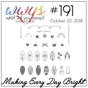 What Will You Stamp? design challenge WWYS191 Making Every Day Bright (October 22 to 27, 2018)