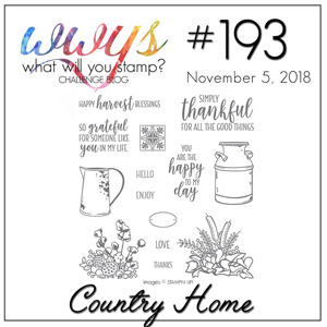 What Will You Stamp? Challenge logo WWYS193 Country Home (November 5 to 10, 2018)