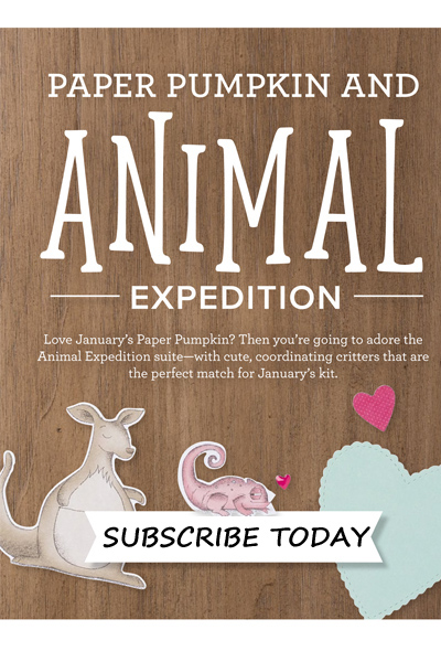 The January 2019 Paper Pumpkin kit has treat packaging with a Valentine's theme.  It coordinates with the Animal Expedition suite on page 27 of the Stampin' Up! Annual Catalogue.- subscribe now for delivery in Canada.  Kit will ship around January 15, 2019.
