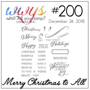 Logo for the What Will You Stamp challenge WWYS200 - Merry Christmas To All (December 24 to 29 2018)