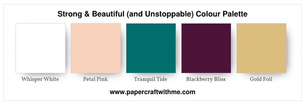 Graphic showing the colours used for the decorated notepad project in my blog post Strong & Beautiful (and Unstoppable) - Whisper White, Petal Pink, Tranquil Tide, Blackberry Bliss and Gold Foil.