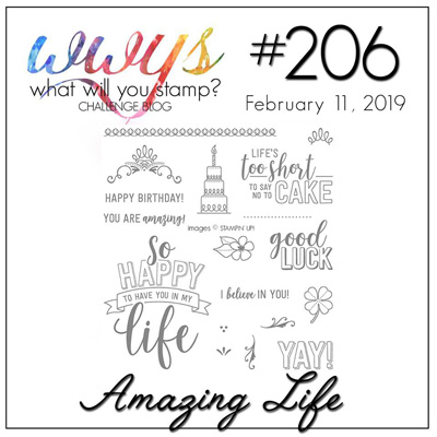 Logo for What Will You Stamp? Challenge WWYS206 Amazing Life (February 11 to 16, 2019)