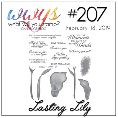 What Will You Stamp? Challenge logo WWYS207 Lasting Lily (February 18 to 23, 2019)