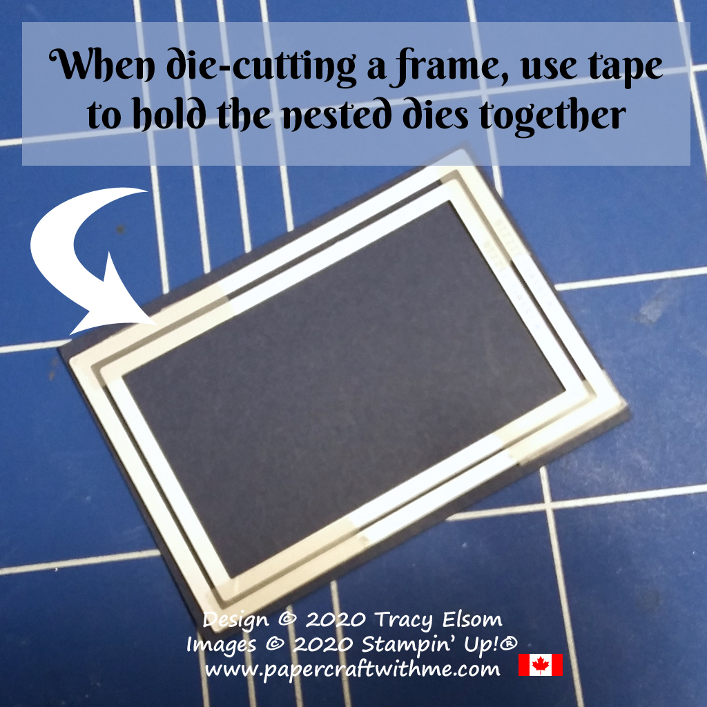 When die-cutting a frame use tape to hold the nested dies together. #papercraftwithme