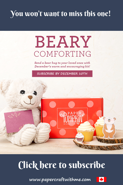 The December 2020 Paper Pumpkin kit 'Beary Comforting' will contain everything you need to make 12 cards with coordinating envelopes. Subscribe by December 10th 2020 (supplies may be limited towards the end of the subscription period)