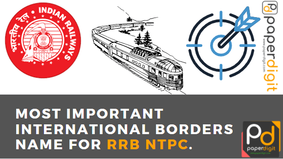 Most Important International Borders Name For RRB NTPC