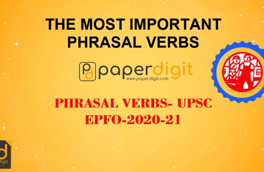 THE MOST IMPORTANT PHRASAL VERBS- UPSC EPFO-2020-21