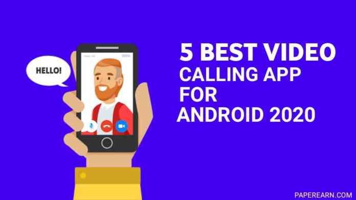 5 Best video calling App - paperearn.com