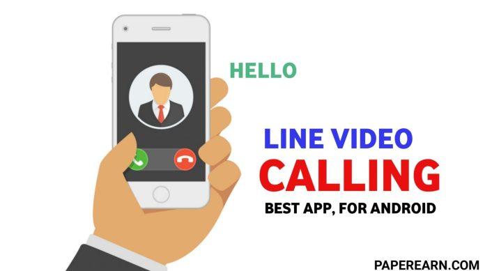 Line Video Calling App, 2020 - paperearn.com