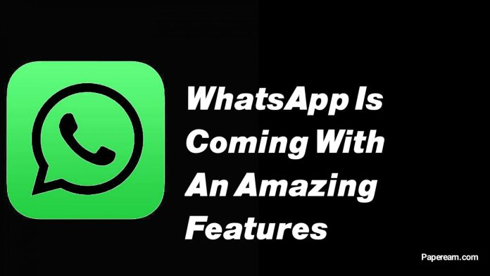 WhatsApp is coming with an amazing feature