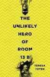 the-unlikely-hero-of-room-13-B-teresa-toten
