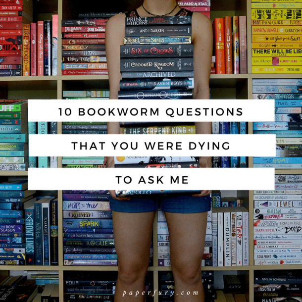 10-bookworm-questions-you-were-dying-to-ask-me